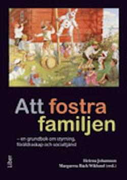 Att fostra familjen : en grundbok om styrning, föräldraskap och socialtjänst
