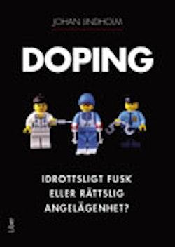 Doping : idrottsligt fusk eller rättslig angelägenhet?