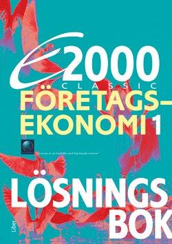 E2000 Classic Företagsekonomi 1 Lösningsbok