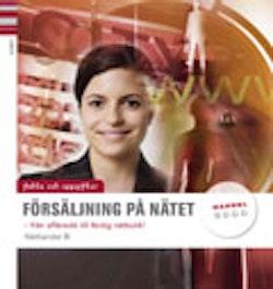 Försäljning på nätet : från affärsidé till färdig nätbutik!