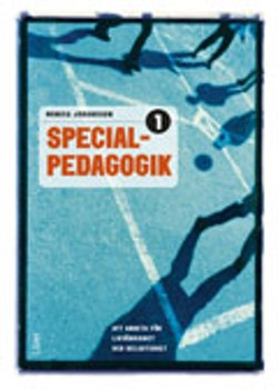 Specialpedagogik 1 - Att arbeta för likvärdighet och delaktighet
