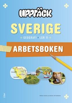 Upptäck Sverige Geografi Arbetsbok - Anpassad till Lgr 11