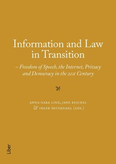 Information and Law in Transition : Freedom of Speech, the Internet, Privacy and Democracy in the 21st Century