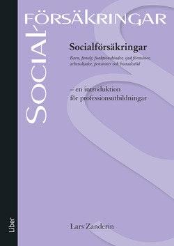Socialförsäkringar : en introduktion för professionsutbildningar
