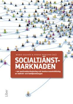 Socialtjänstmarknaden : om marknadsorientering och konkurrensutsättning av individ- och familjeomsorgen
