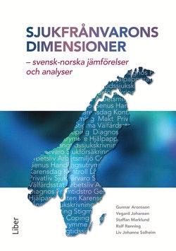 Sjukfrånvarons dimensioner : svensk-norska jämförelser och analyser