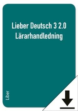 Lieber Deutsch 3 2.0 Lärarhandledning (nedladdningsbar) 12 mån