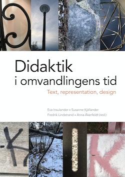 Didaktik i omvandlingens tid : text, representation och design