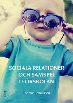 Sociala relationer och samspel i förskolan