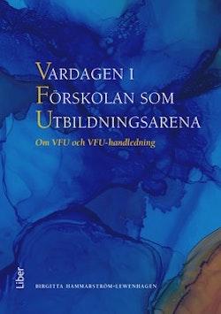 Vardagen i Förskolan som Utbildningsarena - Om VFU och VFU-handledning