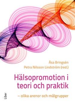 Hälsopromotion i teori och praktik - olika arenor och målgrupper