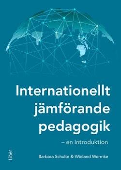 Internationellt jämförande pedagogik - en introduktion