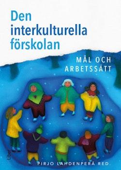 Den interkulturella förskolan : mål och arbetssätt