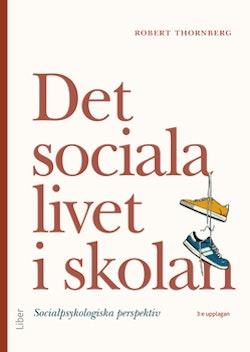 Det sociala livet i skolan - Socialpsykologiska perspektiv