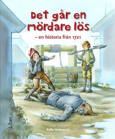 Det går en mördare lös - en historia från år 1721