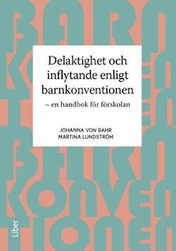 Delaktighet och inflytande enligt barnkonventionen - En handbok för förskolan