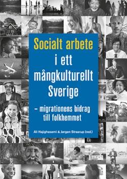 Socialt arbete i ett mångkulturellt Sverige - Migrationens bidrag till folkhemmet