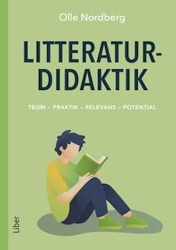 Litteraturdidaktik - Teori - Praktik - Relevans - Potential