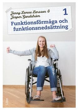 Funktionsförmåga och funktionsnedsättning 1 Fakta och uppgifter