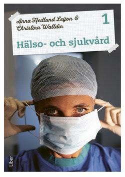 Hälso- och sjukvård 1 Fakta och uppgifter