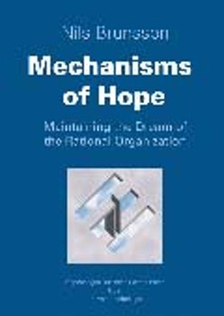Mechanisms of Hope - Maintaining the Dream of The Rational Organization