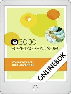 E3000 Företagsekonomi 1 Kommentarer och lösningar Onlinebok Grupplicens 12 mån