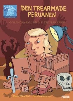 Den trearmade peruanen : och andra fall ur D.E. Tektors Arkiv