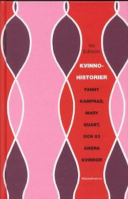 Kvinnohistorier - från Fanny Kamprad till Mary Quant