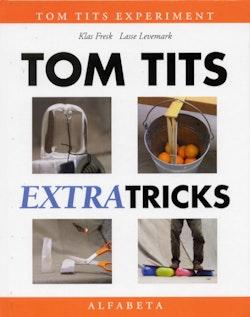 Tom Tits extra tricks