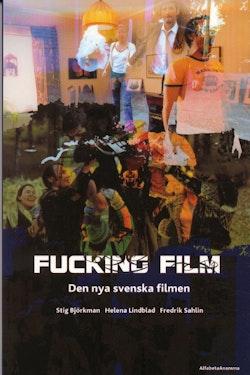 Fucking film : den nya svenska filmen