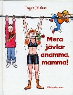 Mera jävlar anamma, mamma!