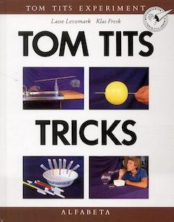 Tom Tits tricks