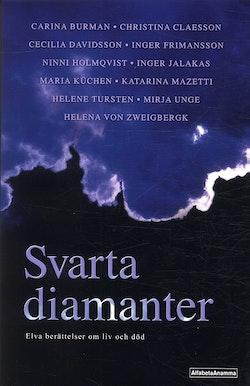 Svarta diamanter : Elva berättelser om liv och död