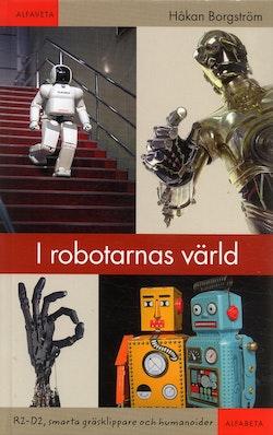 I robotarnas värld : R2-D2, smarta gräsklippare och humanoider