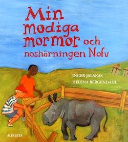 Min modiga mormor och noshörningen Nofu