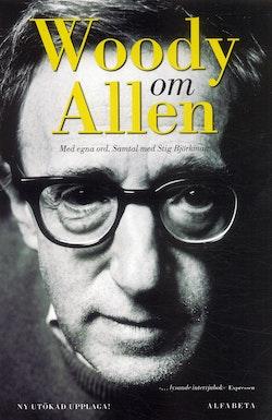 Woody om Allen : med egna ord. Samtal med Stig Björkman