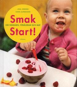 Smakstart : om småbarn, föräldrar och mat