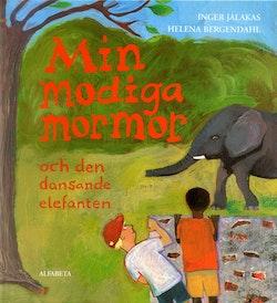 Min modiga mormor och den dansande elefanten