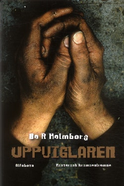 Uppviglaren : historisk kriminalroman