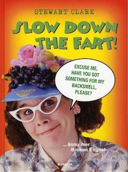Slow down the fart! ...ännu mer Broken English
