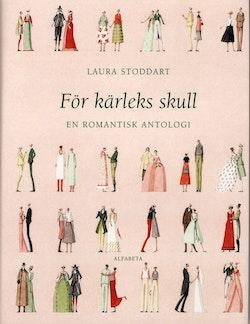 För kärleks skull : en romantisk antologi