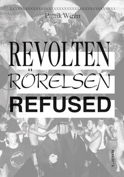 Revolten, Rörelsen, Refused