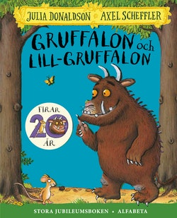 Gruffalon stora jubileumsboken : två böcker i en
