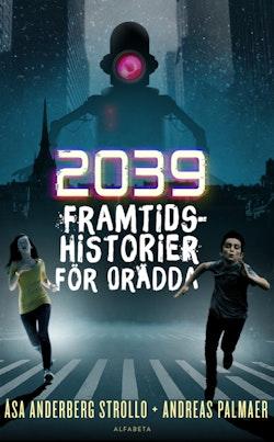2039 : framtidshistorier för orädda