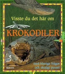 Visste du det här om krokodiler?