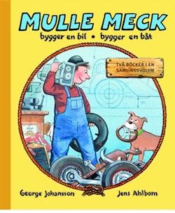 Mulle Meck : bygger en bil - bygger en båt - två böcker i en samlingsvolym