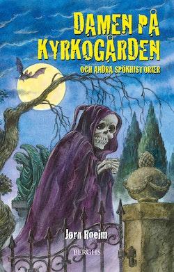 Damen på kyrkogården och andra spökhistorier