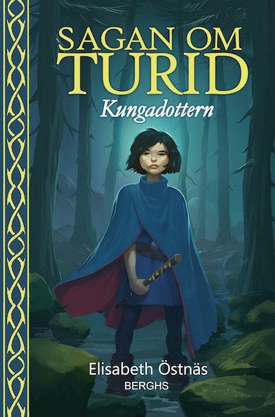 Sagan om Turid. Kungadottern