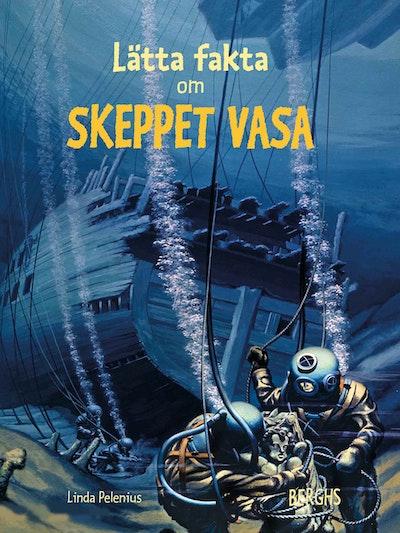 Lätta fakta om skeppet Vasa