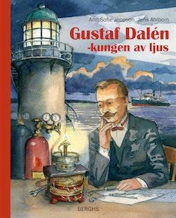 Gustaf Dalén : kungen av ljus